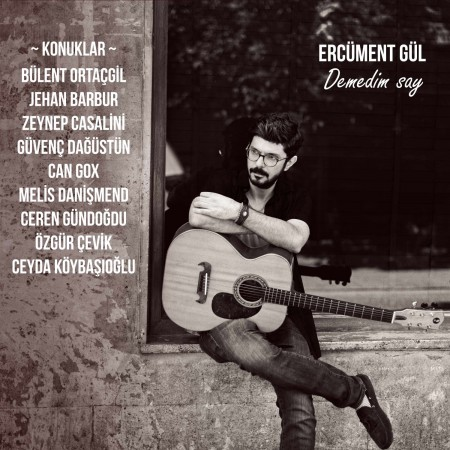 Ercüment Gül: Demedim Say - CD