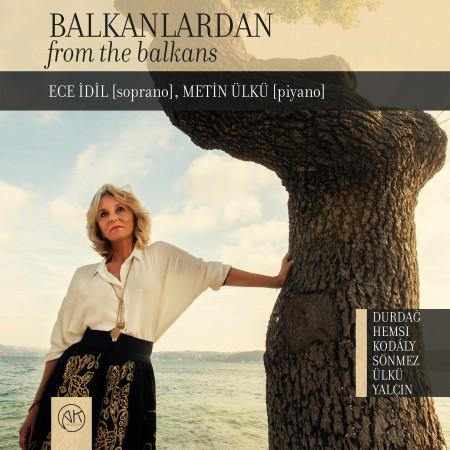 Ece İdil, Metin Ülkü: Balkanlardan - CD