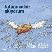 Aklan Akdağ: Tutunmadan Akıyorum - CD