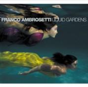 Franco Ambrosetti: Liquid Gardens - CD