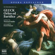 Opera Explained: Gluck - Orfeo Ed Euridice (Smillie) - CD