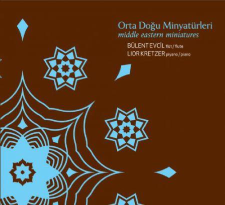 Bülent Evcil, Lior Kretzer: Orta Doğu Minyatürleri - CD