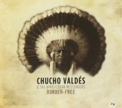 Chucho Valdés, The Afro-Cuban Messengers: Border-Free - CD