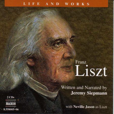Jeremy Siepmann: Life and Works: Liszt - CD
