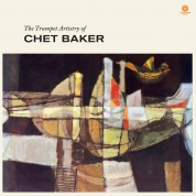 Chet Baker: The Trumpet Artistry Of Chet Baker + 2 Bonus Tracks! (LP Collector's Edition Strictly Limited To 500 Copies!) - Plak