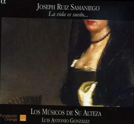 Luis Antonio Gonzalez, Los Musicos De Su Alteza: Samaniego: La Vida Es Sueno - CD