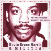 Kevin Bruce Harris & Militia: And They Walked Amongst The People - CD