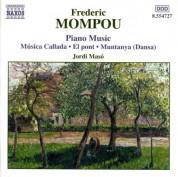 Jordi Masó: Mompou, F.: Piano Music, Vol. 4  - Musica Callada / El Pont / Muntaya - CD