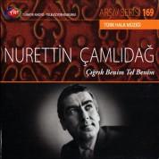 Nurettin Çamlıdağ: TRT Arşiv Serisi - 169 - Çığrık Benim Tel Benim - CD