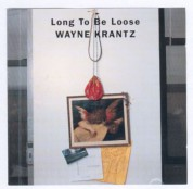 Wayne Krantz: Long To Be Loose - CD