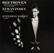 Hyperion Knight: Beethoven, Stravinsky: Sonata In C Major, Op. 53, Trois Mouvements De Petrouchka - Plak