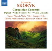 Hobart Earle, Valery Kazakov, Odessa Philharmonic Orchestra, Nazar Pylatiuk: Skoryk: Concerti & Orchestral Works - CD