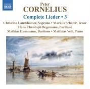 Hans Christoph Begemann, Mathias Hausmann, Christina Landshamer, Markus Schafer: Cornelius: Complete Lieder, Vol. 3 - CD