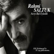 Rahmi Saltuk: Acıyı Bal Eyledik - CD