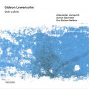 Auryn Quartett, Alexander Lonquich, Ora Rotem Nelken: Gideon Lewensohn: Odradek - CD