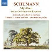 Andrea Lauren Brown: Schumann: Lied Edition, Vol. 6: Myrthen - 6 Gedichte und Requiem - CD