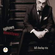 Bill Charlap: Uptown, Downtown - CD