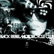 Black Rebel Motorcycle Club: Baby 81 - CD