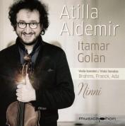 Atilla Aldemir, Itamar Golan: Brahms, Franck, Ada: Viola Sonatas, Ninni - CD