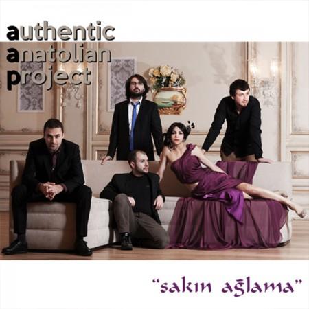 Authentic Anatolian Project: Sakın Ağlama - CD