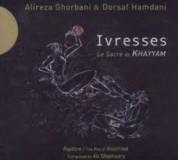 Ali Reza Ghorbani, Dorsaf Hamdani: Le Sacre de Khayyam - CD