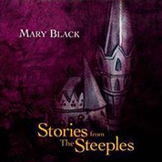 Mary Black: Stories For The Steeples - Plak