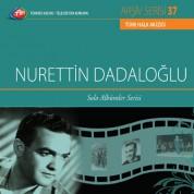 Nurettin Dadaloğlu: TRT Arşiv Serisi 37 - Solo Albümler Serisi - CD