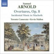 Arnold, S.: 6 Overtures, Op. 8 / Macbeth (Incidental Music) - CD
