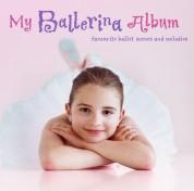 Çeşitli Sanatçılar: My Ballerina Album - CD