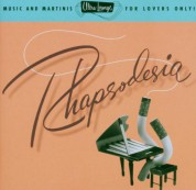 Çeşitli Sanatçılar: Rhapsodesia - Music And Martinis for Lovers Only - CD