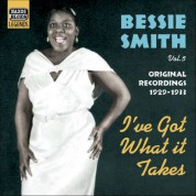 Bessie Smith: Smith, Bessie: I'Ve Got What It Takes (1929-1933) - CD