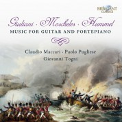 Paolo Pugliese, Claudio Maccari, Giovanni Togni: Giuliani & Moscheles & Hummel: Music for Guitar and Fortepiano - CD