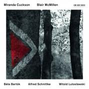 Miranda Cuckson, Blair McMillen: Lutoslawski / Bartok / Schnittke - CD
