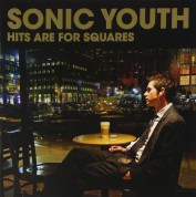 Sonic Youth: Hits Are For Square - CD