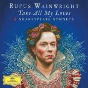 Rufus Wainwright, Anna Prohaska, BBC Symphony Orchestra: Rufus Wainwright - Take all my Loves (Shakespeare Sonnets) - CD