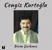 Cengiz Kurtoğlu: Bizim Şarkımız - Plak