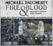 Neeme Järvi: Michael Daugherty: Fire and Blood, MotorCity Triptych & Raise the Roof - CD
