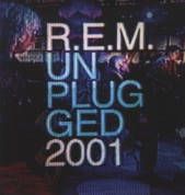 R.E.M.: MTV Unplugged 2001 - Plak
