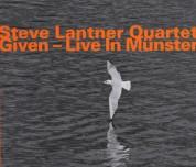 Steve Lantner Quartet: Given - Live in Münster - CD