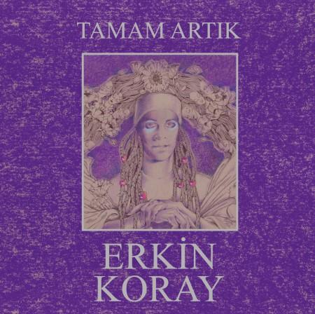 Erkin Koray: Tamam Artık - Plak