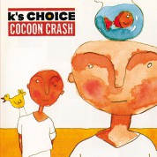 K's Choice: Cocoon Crash - Plak