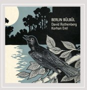 David Rothenberg, Korhan Erel: Berlin Bülbül - CD