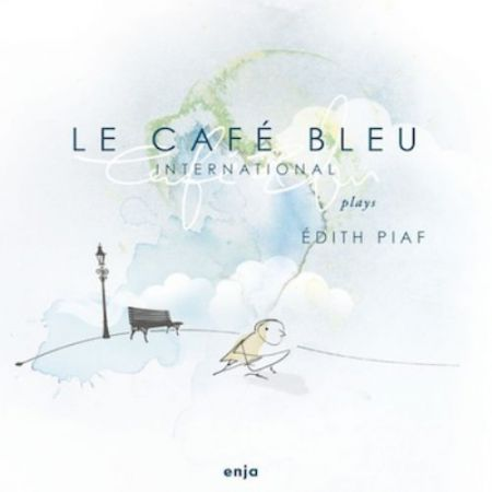 La Cafe Bleu International: Plays Edit Piaf - CD