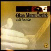 Okan Murat Öztürk: Eski Havalar - CD