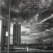 Paul Bley, Gary Peacock, Paul Motian: Not Two, Not One - CD