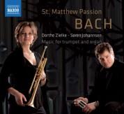 Soren Johannsen, Dorthe Zielke: Bach: St. Matthew Passion - Music for trumpet and organ - CD