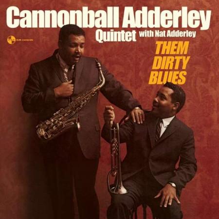 Nat Adderley, Cannonball Adderley Quintet, Cannonball Adderley: Them Dirty Blues - Plak