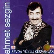 Ahmet Sezgin: Sevda Yüklü Kervanlar - CD
