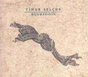 Timur Selçuk: Bedreddin - CD