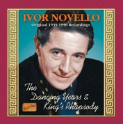 Novello, Ivor: The Dancing Years / King's Rhapsody (1939-1950) - CD